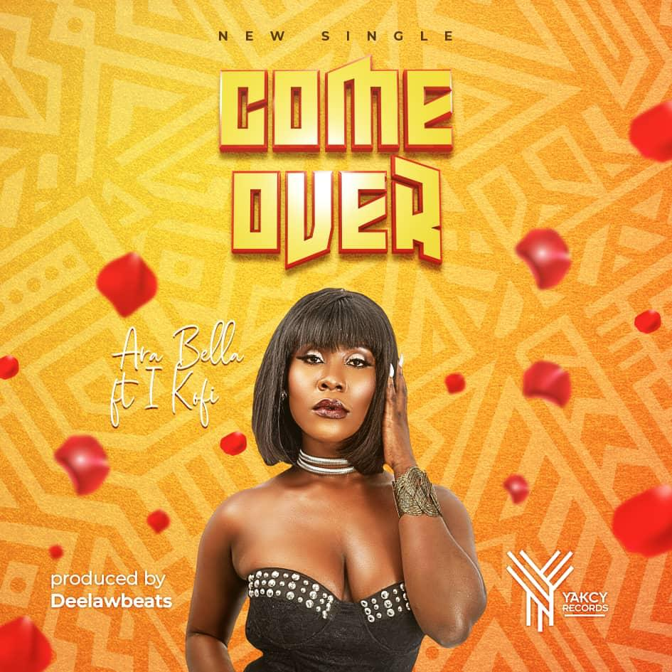 Ghanaian songstress Ara Bella has released her first official single for the year 'Come Over'.