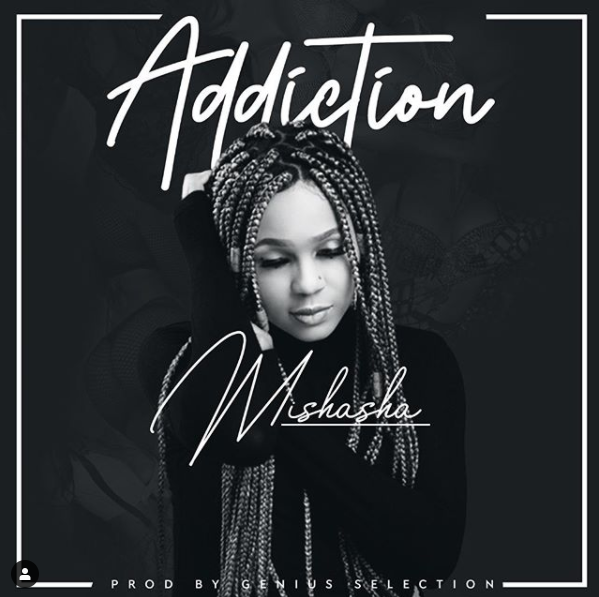 Mishasha finally shares Her 'Addiction' with fans – Watch