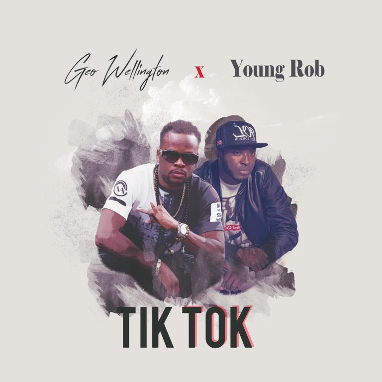 Geo Wellington teams up with Young Rob for new Afrobeat single 'Tik Tok'