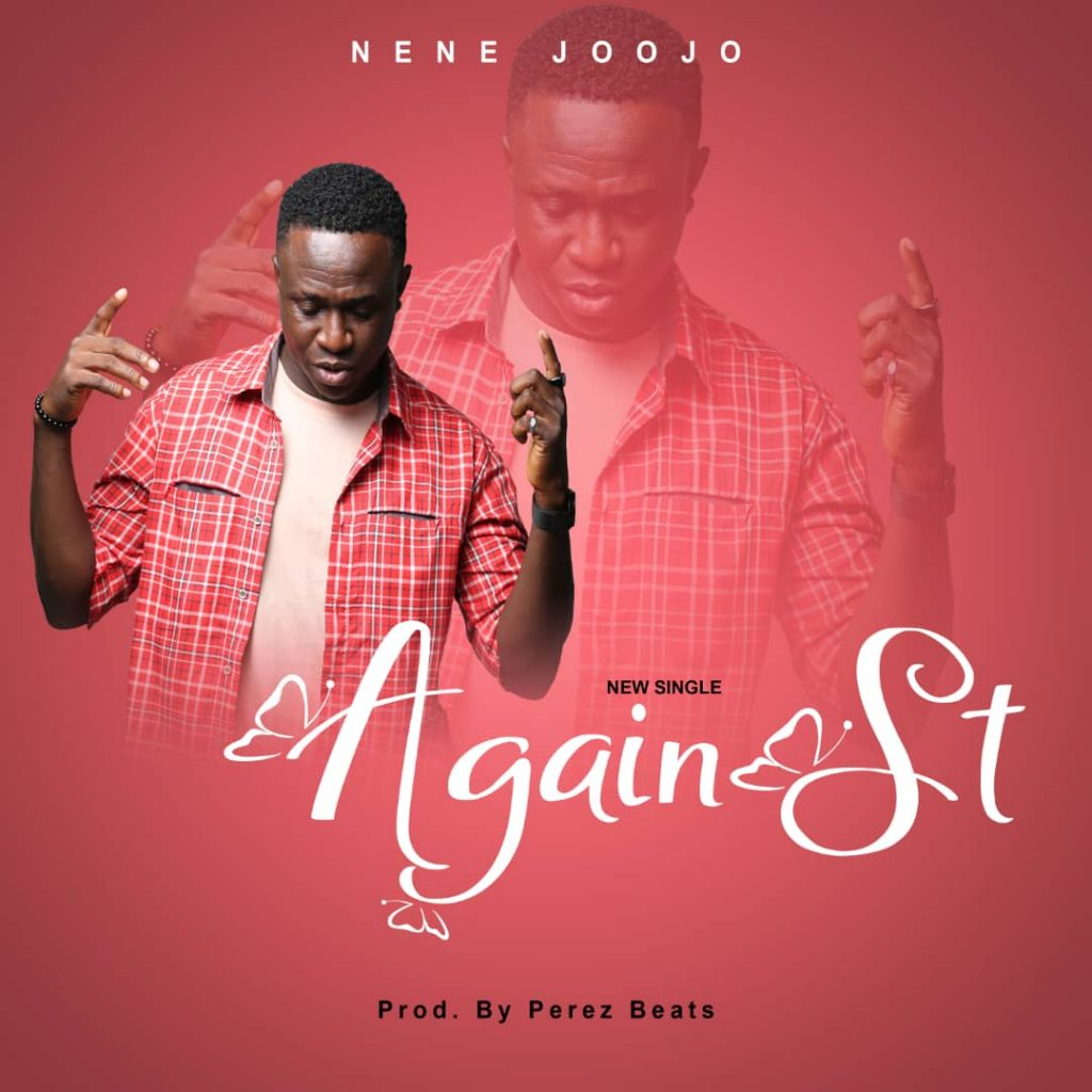 Singer Nene Joojo out with his new single titled 'Against'