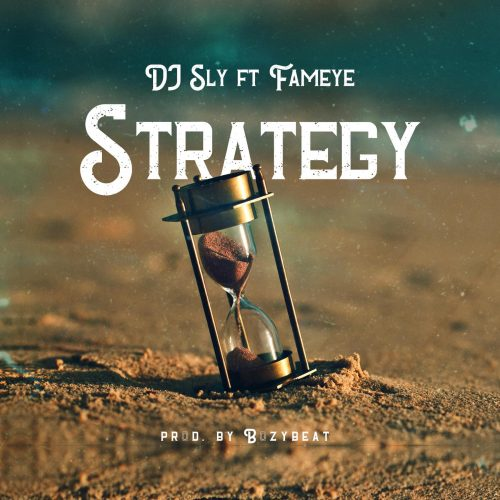 DJ Sly releases 'Strategy' featuring Fameye - Listen || museafrica.com