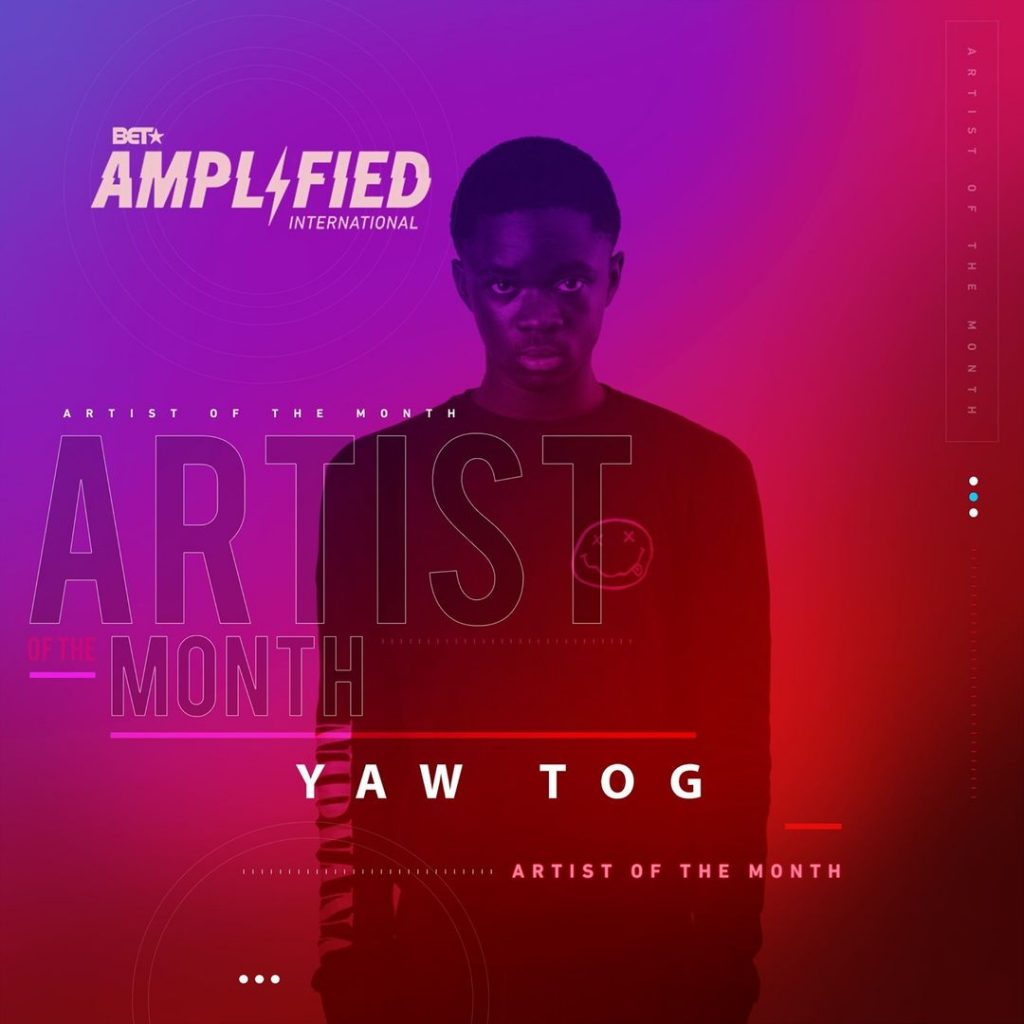 """Yaw Tog named """"BET Amplified International"""" Artist of The Month"""